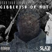 Gibberish or Not by Cyco Thah Urchin