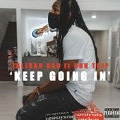 Keep Goin In by TalibanDan