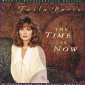 The Time Is Now by Twila Paris