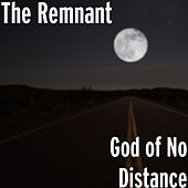God of No Distance by Remnant