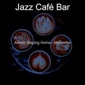 Artistic Staying Home - Memories de Jazz Café Bar
