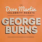 The Dean Martin Celebrity Roast of George Burns by Various Artists
