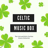 Celtic Music Box: The Irish and Celtic Carillon Covers Collection by Celtic Dreams