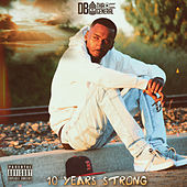 10 Years Strong von D.B. Tha General