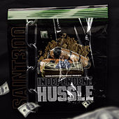 Independent Hussle by Saint300