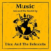 Music Around the World by Dion and the Belmonts by Dion