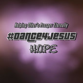 #Dance4Jesus by Hope