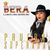 Prueba Superada by Bera La Reina Del Despecho