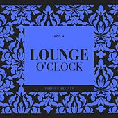 Lounge O'clock, Vol. 4 by Various Artists