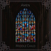 Amen by middle child