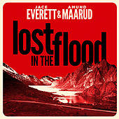 Lost in the Flood by Jace Everett