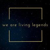 We Are Living Legends von Various Artists