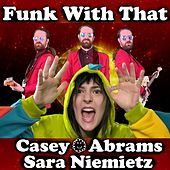 Funk With That by Casey Abrams