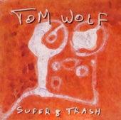 Super 8 Trash de Tom Wolf
