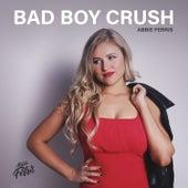 Bad Boy Crush by Abbie Ferris