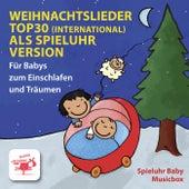 Weihnachtslieder Top 30 (International): Als Spieluhr Version für Babys zum Einschlafen und Träumen de Spieluhr baby musicbox