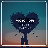 I'll Be Waiting by Victorious