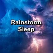 Rainstorm Sleep by Rain Sounds Nature Collection