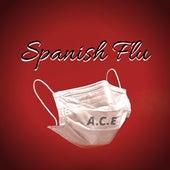 Spanish Flu by A.C.E