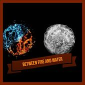 Between Fire And Water by Various Artists