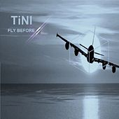 Fly Before de TINI