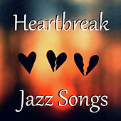 Heartbreak Jazz Songs von Various Artists