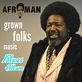 Grown Folks Music (Blues Album) by Afroman