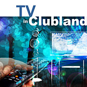 TV In Clubland by Beaten Track