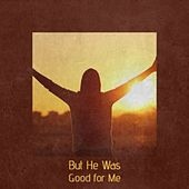 But He Was Good For Me by Beny More, Caterina Valente, Astor Piazzolla, Yma Sumac, Johnny Horton, Eydie Gorme, Don Gibson, Willie Nelson, Fernando Alvarez