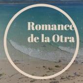 Romance De La Otra by Beny More, Compay Segundo, Carmen Sevilla, Jacqueline Francois, The Ventures, Julio Jaramillo, La Paquera de Jerez, Trio Matamoros, Tommy Garrett, Sandy Posey