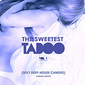 The Sweetest Taboo, Vol. 1 (Sexy Deep-House Candies) by Various Artists