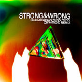Strong And Wrong (Orgatroid Remix) by MIXHELL