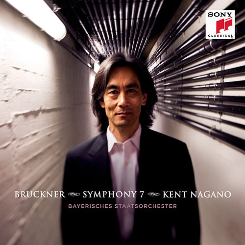 Bruckner: Symphony No. 7 in E Major by Kent Nagano