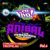 En Vivo. Concierto Virtual Tropical Vol. 6 de Anibal y Los Herederos del Bordo