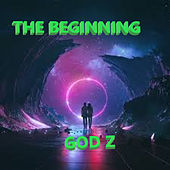 THE BEGINNING by The Godz
