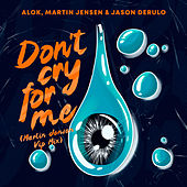 Don't Cry For Me (Martin VIP Mix) fra Alok