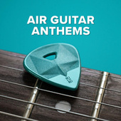 Air Guitar Anthems de Various Artists