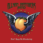 Don't Keep Me Wondering 7-19-05 (Live) by The Allman Brothers Band