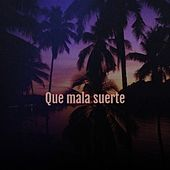 Que Mala Suerte de Celia Cruz, Beny More, Bebo Valdes, Antonio Machin, Michael Holliday, Carmen Sevilla, Trio Siboney, Amalia Rodrigues, Shelley Fabares