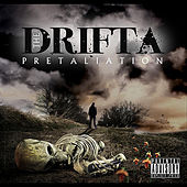 Pretaliation by Drifta