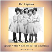Uptown / What A Nice Way To Turn Seventeen (All Tracks Remastered) de The Crystals