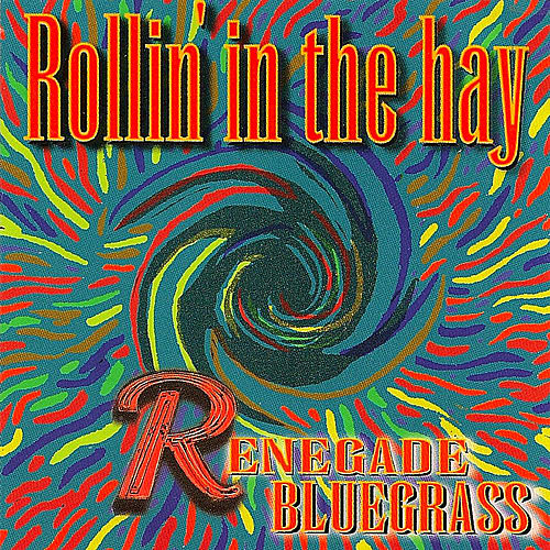 Renegade Bluegrass by Rollin' In The Hay