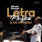 Letra, Música y Sus Invitados de Alfredo Naranjo