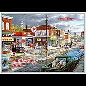 Small Town Days by SmallTown