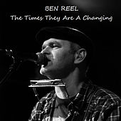 The Times They Are A Changing (Live Version) de Ben Reel