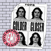 Colder & Closer (DVC Refreshments Remix) by TOPS
