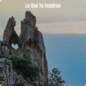 Lo Que Tu Inspiras di Orquesta Aragon, Eartha Kitt, Antonio de Lucena, Johnny Rivers, Carmen Cavallaro, Antonio Molina, Don Gibson, Orquesta Estrellas Cubanas, Canalejas de Puerto Real, Carmen Miranda