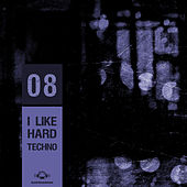 i Like Hard Techno, Vol. 08 by Various Artists