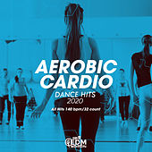 Aerobic Cardio Dance Hits 2020: All Hits 140 bpm/32 count di Hard EDM Workout