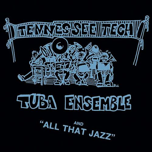 Tennessee Tech Tuba Ensemble and All That Jazz by R. Winston Morris